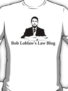 Arrested Development - Bob Loblaw's Law Blog T-Shirt