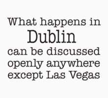 What Happens In Dublin by Location Tees