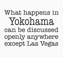 What Happens In Yokohama by Location Tees
