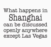 What Happens In Shanghai by Location Tees