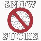 Snow Sucks by 319media