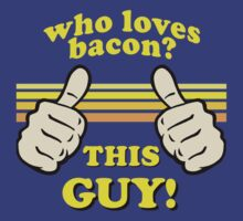 This Guy Loves Bacon! by robotface