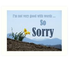 So Sorry Card With Daffodils Art Print