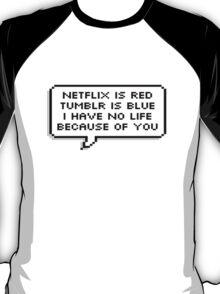 Netflix is Red ... T-Shirt