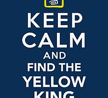Keep Calm and Find the Yellow King - True Detective Shirt by BootsBoots