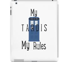 My Tardis, My Rules iPad Case/Skin