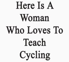 Here Is A Woman Who Loves To Teach Cycling  by supernova23