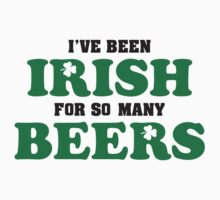 I've been irish for so many beers by nektarinchen