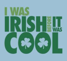 I was irish before it was cool Kids Clothes