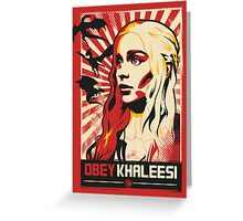 Obey Khaleesi Greeting Card