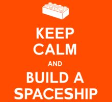 Keep Calm and Build a Spaceship Kids Clothes