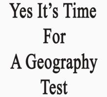 Yes It's Time For A Geography Test  by supernova23