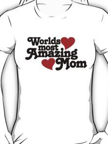 Worlds Most Amazing Mom T-Shirt