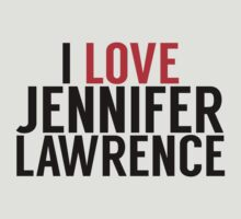 I LOVE JENNIFER LAWRENCE by TheMoultonator