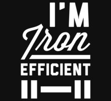 I'm Iron Efficient  by printproxy