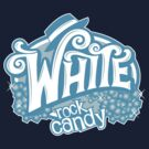 White Rock Candy by warbucks360