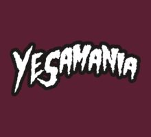 """YESAMANIA"" is Running Wild!  YES! YES! YES!  by TeeHut"
