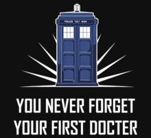 You Never Forget Your First Docter by geforce1