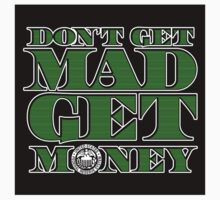 Dont Get Mad, Get Money by WahlaBear