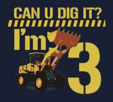 Can U Dig It? I'm 3! by robotface