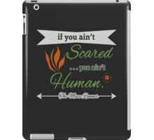 If You Ain't Scared iPad Case/Skin