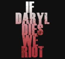 If Daryl Dies We Riot by TeeHut