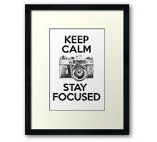 Keep Calm Stay Focused Framed Print