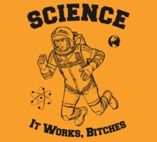 Retro Astronaut - science, it works bitches by moonshine and lollipops