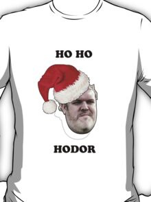 Ho, Ho, Hodor! T-Shirt