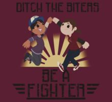 Ditch The Biters, Be A Fighter by Shadyfolk