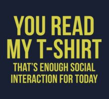 You Read My T-Shirt by BrightDesign