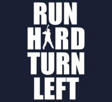 Run Hard, Turn Left by kincorahammers