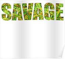 SAVAGE (KUSH Texture) Poster