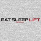 EAT SLEEP LIFT by vbahns