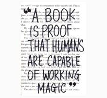 A Book is Proof that Humans are Capable of Working Magic by blackorchids