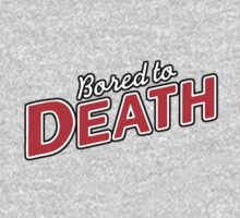 Bored To Death by HalfFullBottle