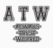 ATW - Always Trust Wilfred by HalfFullBottle
