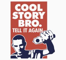 Cool Story Bro! by artpolitic