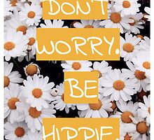 Don't Worry Be Hippie by amd1