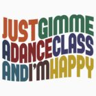 Gimme A Dance Class by Wordy Type