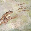 Kiss Me and Make Me Yours Forever by Susan Werby
