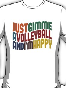 Gimme A Volleyball T-Shirt