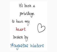 It's Been A Privilege to have my heart broken by augustus waters - the fault in our stars by amd1