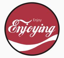 Enjoy Enjoying by ColaBoy