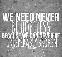 JOHN GREEN typography quote -- We Need Never by Alyssa Clark
