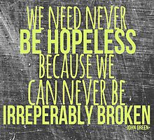 JOHN GREEN typography quote -- Broken by The Pickled Pineapple