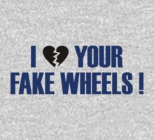 I Love Your Fake Wheels - 7 by TheGearbox