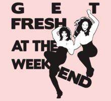 Get Fresh At The Weekend... by RobC13