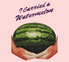 I Carried A Watermelon by Paulychilds