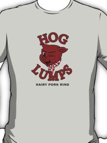 HOG LUMPS T-Shirt